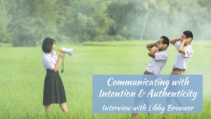 communicating with intention and authenticity for women